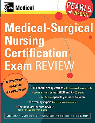 Medical-Surgical Nursing Certification Examination Review By Plantz, Scott H. (EDT)/ Wipfler, E. John, III, M.D. (EDT)/ Cone, Kelly Jo (EDT)/ Behrens, Sue (EDT)/ Ragon, Colleen S. (EDT)