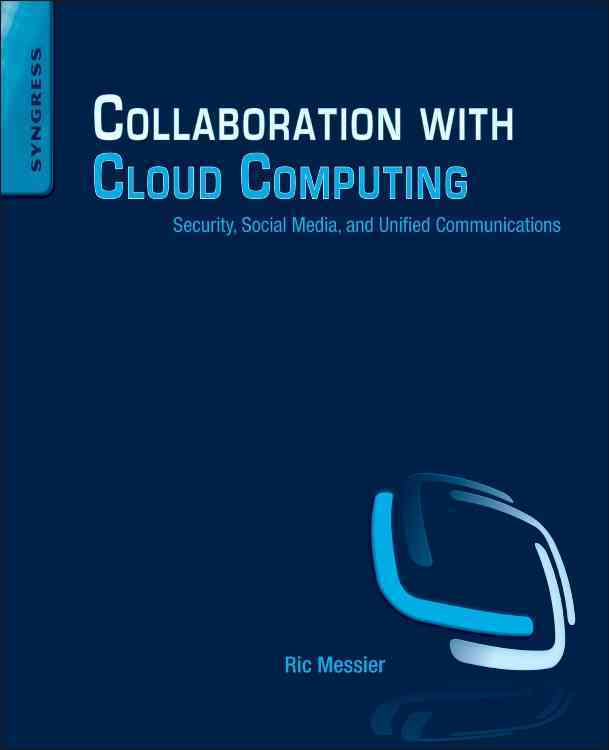Collaboration With Cloud Computing By Messier, Ric
