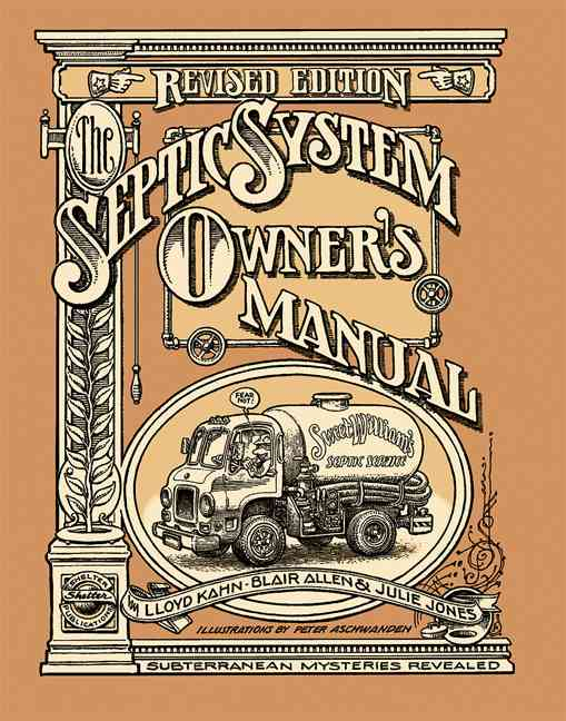 The Septic System Owner's Manual By Kahn, Lloyd/ Aschwanden, Peter (ILT)/ Hulls, John (EDT)