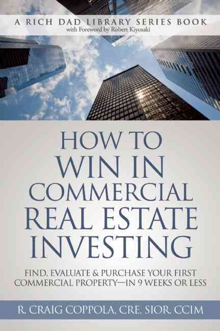How to Win in Commercial Real Estate Investing By Coppola, R. Craig