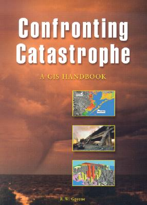 Confronting Catastrophe By Greene, R. W.