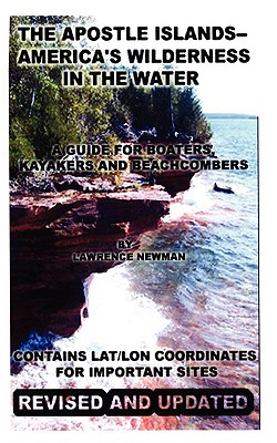 Silver Millennium Publications, Inc. The Apostle Islands--America's Wilderness in the Water (2nd Edition) by Newman, Lawrence William/ Newman, Lawrence William [Pape at Sears.com